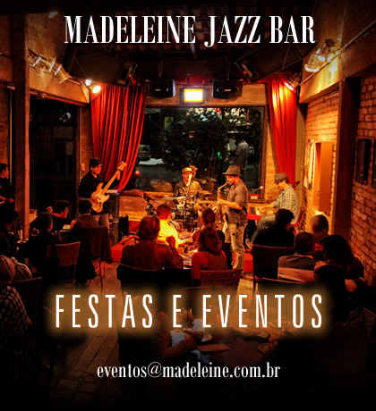 Festas e eventos no Madeleine Jazz Bar